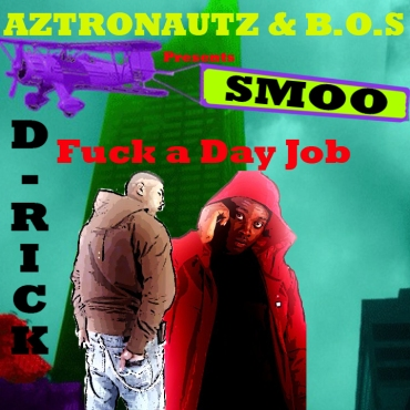 smoo mixtape fuck a day job @aztronautz